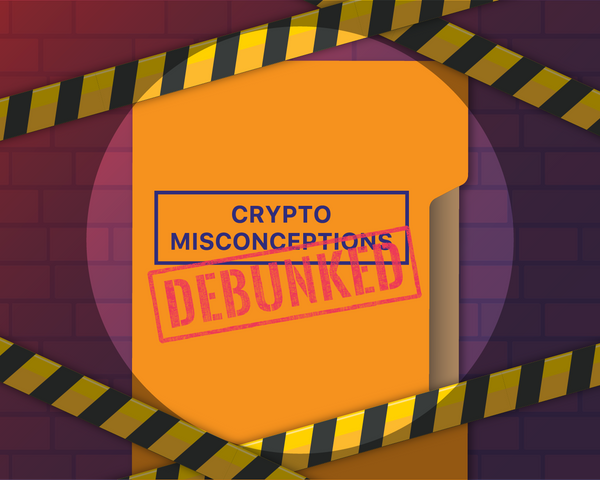 8 Most Common Crypto Misconceptions